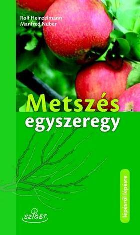 Rolf Heinzelmann - Metszés egyszeregy - A gyümölcsfák metszése