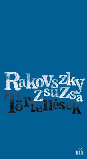 Rakovszky  Zsuzsa - Történések - ÜKH 2018