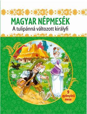 Magyar népmesék - A tulipánná változott királyfi