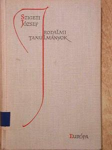 Szigeti József - Irodalmi tanulmányok [antikvár]