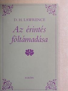 D. H. Lawrence - Az érintés föltámadása [antikvár]