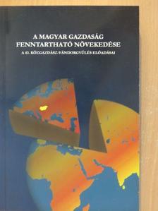 Akar László - A magyar gazdaság fenntartható növekedése [antikvár]