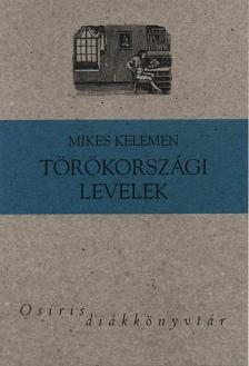 Mikes Kelemen - Törökországi levelek