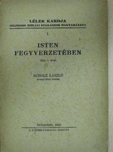 Scholz László - Isten fegyverzetében [antikvár]