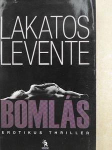 Lakatos Levente - Bomlás [antikvár]
