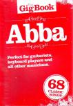 THE GIG BOOK ABBA, PERFECT FOR GUITARISTS, KEYBOARD PLAYERS AND ALL OTHER MUSICIANS