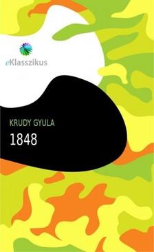 KRÚDY GYULA - 1848 : Nagy idők nagy hősei [eKönyv: epub, mobi]