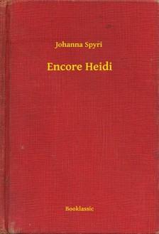 Johanna Spyri - Encore Heidi [eKönyv: epub, mobi]