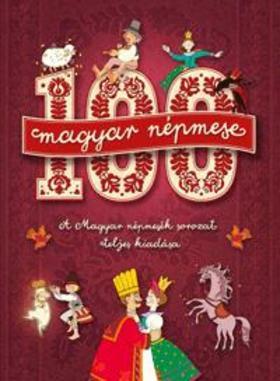 100 magyar népmese - A Magyar népmesék sorozat teljes kiadása