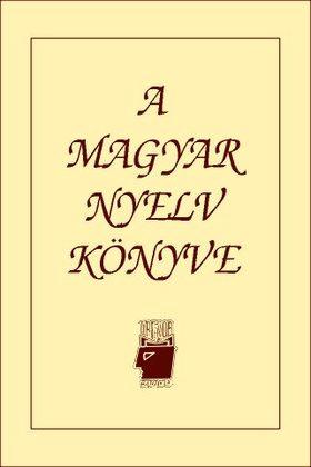 A. Jászó Anna - A MAGYAR NYELV KÖNYVE - 2007-ES ÚJ KIADÁS
