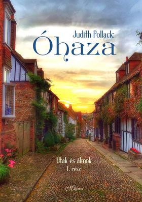 Judith Pollack - Óhaza - Utak és álmok I.