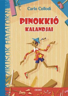 Carlo Collodi - Pinokkió kalandjai - Klasszikusok fiataloknak - új