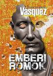 Juan Gabriel Vásquez - Emberi romok