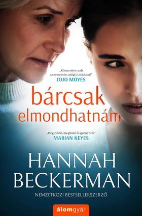 Hannah Beckerman - Bárcsak elmondhatnám