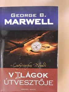 George B. Marwell - Világok útvesztője [antikvár]
