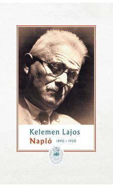Kelemen Lajos, Sas Péter (sajtó alá rendezte) - Napló I. (1890-1920)