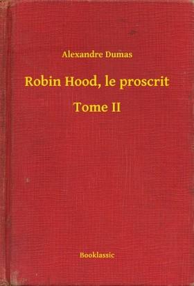 Alexandre DUMAS - Robin Hood, le proscrit - Tome II [eKönyv: epub, mobi]