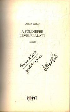 ALBERT GÁBOR - A földieper levelei alatt (dedikált) [antikvár]