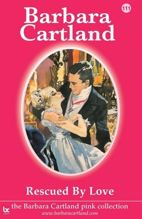 Barbara Cartland - Rescued by Love [eKönyv: epub, mobi]