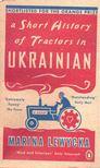 Marina Lewycka - A Short History of Tractors in Ukrainian [antikvár]