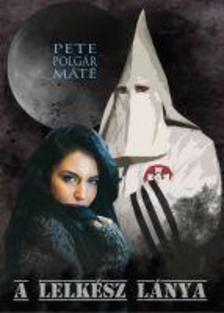 Pete Polgár Máté - A lelkész lánya