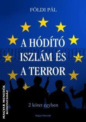 FÖLDI PÁL - A Hódító Iszlám és A terror