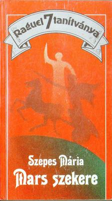 SZEPES MÁRIA - Mars szekere [antikvár]