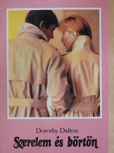 Dorothy Dalton - Szerelem és börtön [antikvár]