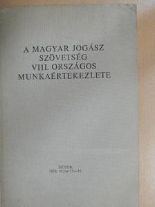 Dr. Abonyi Géza - A Magyar Jogász Szövetség VIII. Országos Munkaértekezlete [antikvár]