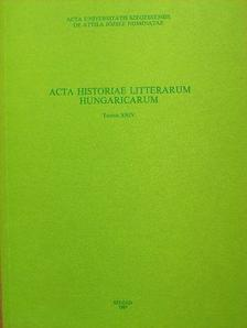Csuhai István - Acta Historiae Litterarum Hungaricarum Tomus XXIV. [antikvár]