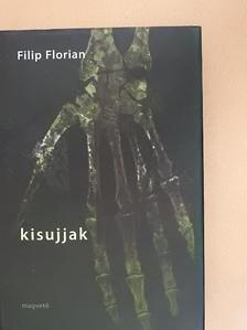 Filip Florian - Kisujjak [antikvár]