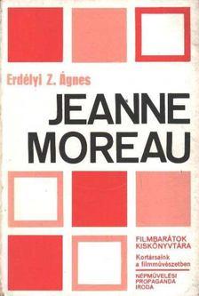 Erdélyi Z. Ágnes - Jeanne Moreau [antikvár]