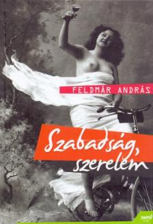 FELDM - Szabadság, szerelem