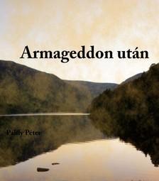 Péter Pálffy - Armageddon után [eKönyv: pdf, epub, mobi]