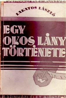 Lakatos László - Egy okos lány története [antikvár]