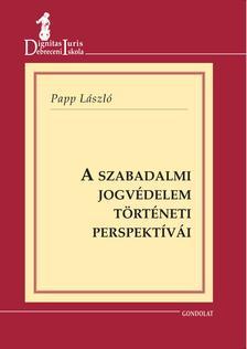 Papp László - A szabadalmi jogvédelem történeti perspektívái