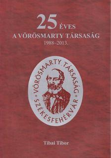 Tibai Tibor - 25 éves a Vörösmarty Társaság [antikvár]