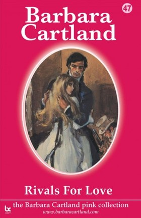 Barbara Cartland - Rivals For Love [eKönyv: epub, mobi]
