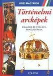 Történelmi arcképek: Királyok, fejedelmek, fõméltóságok