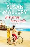 Susan Mallery - Kisvárosi barátnők [eKönyv: epub, mobi]