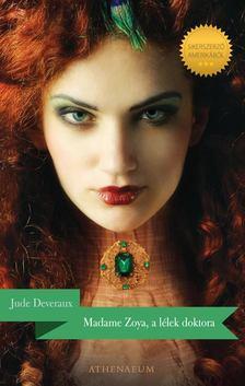 Jude Deveraux - Madame Zoya, a lélek doktora [antikvár]