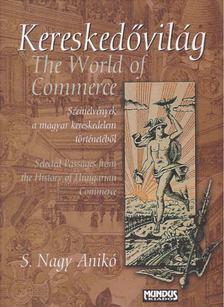 S. Nagy Anikó - Kereskedővilág - The World of Commerce [antikvár]