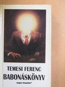 Temesi Ferenc - Babonáskönyv [antikvár]