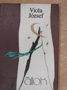 Viola József - Állok [antikvár]