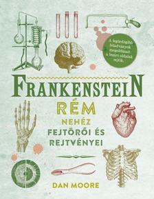 Dan Moore - Frankenstein rém nehéz fejtörői és rejtvényei