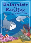 LÕRINCZ JUDIT LÍVIA - Balambér és Bonifác, a csavargó bálnaborjak [eKönyv: pdf, epub, mobi]