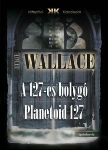 Edgar Wallace - A 127-es bolygó - Planetoid 127 [eKönyv: epub, mobi]