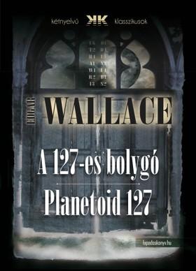Edgar Wallace - A 127-es bolygó - Planetoid 127