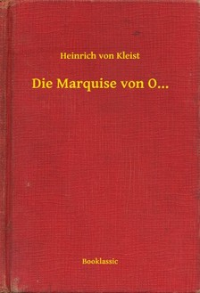 Heinrich von Kleist - Die Marquise von O... [eKönyv: epub, mobi]
