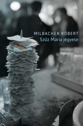 Milbacher Róbert - Szűz Mária jegyese  [eKönyv: epub, mobi]